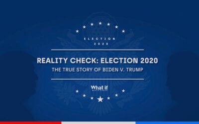 ELECTION 2020: REALITY CHECK