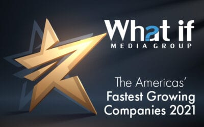 "WHAT IF MEDIA GROUP NAMED AMONG ""THE AMERICAS' FASTEST-GROWING COMPANIES 2021"" BY THE FINANCIAL TIMES"